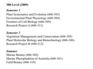 300-Level (2009) Semester 1 Plant Systematics and Evolution (606-303)