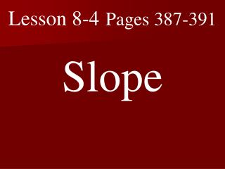 Lesson 8-4 Pages 387-391