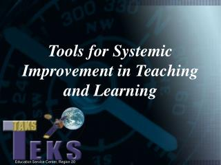 Tools for Systemic Improvement in Teaching and Learning