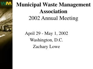 Municipal Waste Management Association 2002 Annual Meeting