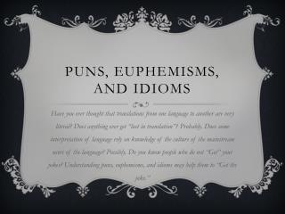 PUNS, EUPHEMISMS, and IDIOMS