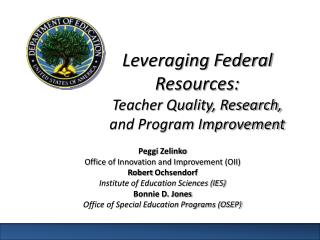 Leveraging Federal Resources: Teacher Quality, Research, and Program Improvement