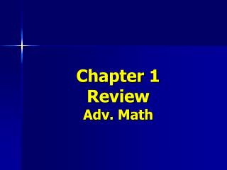 Chapter 1  Review Adv. Math