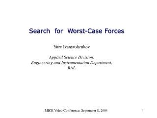 Search for Worst-Case Forces