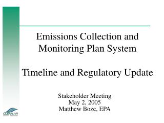 Emissions Collection and Monitoring Plan System  Timeline and Regulatory Update