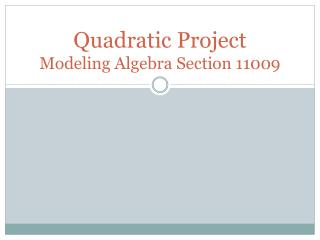 Quadratic Project Modeling Algebra Section 11009