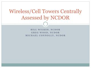 Wireless/Cell Towers Centrally Assessed by NCDOR