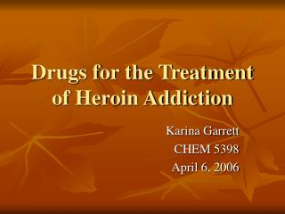 Drugs for the Treatment of Heroin Addiction