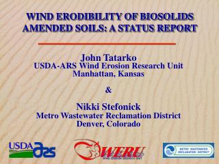WIND ERODIBILITY OF BIOSOLIDS AMENDED SOILS: A STATUS REPORT