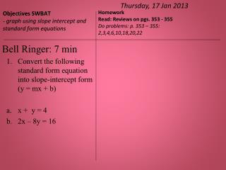 Objectives  SWBAT - graph using slope intercept and standard form equations