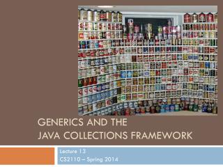 Generics and The Java Collections Framework
