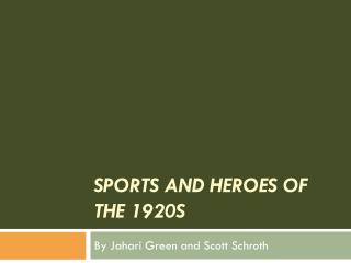 Sports and Heroes of the 1920s