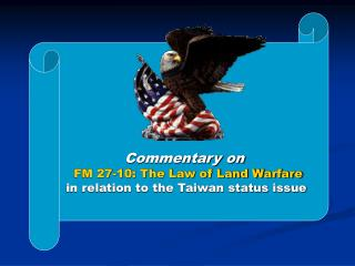 Commentary on FM 27-10: The Law of Land Warfare in relation to the Taiwan status issue