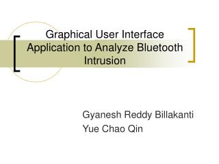 Graphical User Interface Application to Analyze Bluetooth Intrusion
