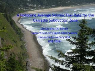 A Holocene Average Seismic Flux Rate for the Cascadia  Subduction  Zone