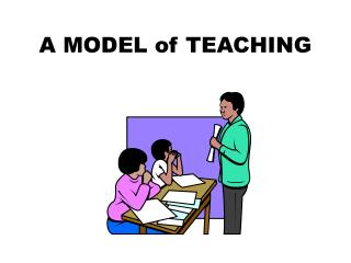 A MODEL of TEACHING