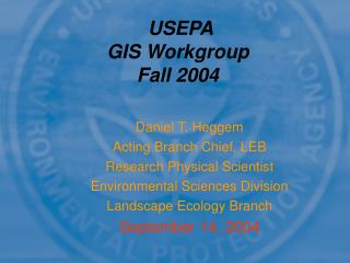 USEPA GIS Workgroup Fall 2004