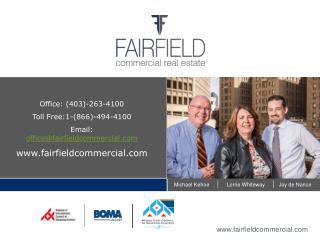 Office: (403)-263-4100 Toll Free :1-(866)-494-4100 Email:  office@fairfieldcommercial