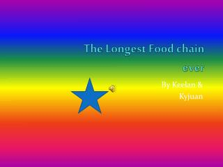 The Longest Food chain  ever
