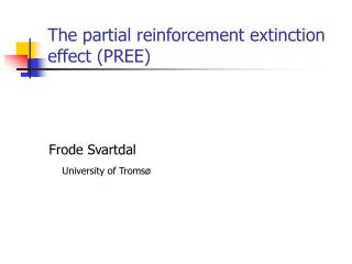 The partial reinforcement extinction effect (PREE)