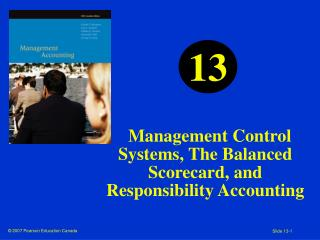 Management Control Systems, The Balanced Scorecard, and Responsibility Accounting