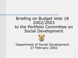 Briefing on Budget Vote 18 2002/2003 to the Portfolio Committee on Social Development