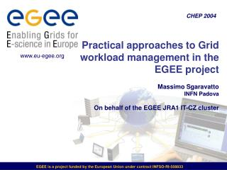 EGEE is a project funded by the European Union under contract INFSO-RI-508833