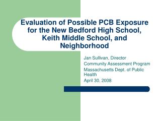 Evaluation of Possible PCB Exposure for the New Bedford High School, Keith Middle School, and Neighborhood