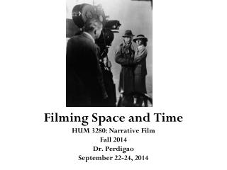 Filming Space and Time
