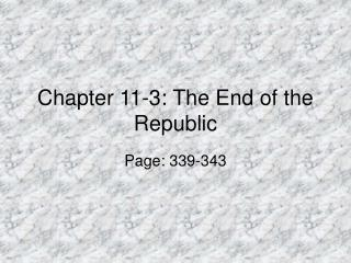 Chapter 11-3: The End of the Republic