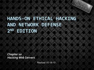 Hands-On Ethical Hacking and Network Defense 2 nd  Edition