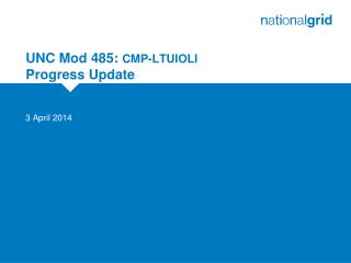 UNC Mod 485:  CMP-LTUIOLI Progress Update