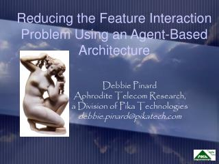 Reducing the Feature Interaction Problem Using an Agent-Based Architecture