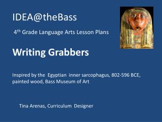 IDEA@theBass  4 th  Grade Language Arts Lesson Plans Writing Grabbers
