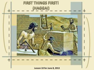 FIRST THINGS FIRST ! ( HAGGAI)