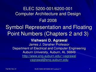 ELEC 5200-001/6200-001 Computer Architecture and Design Fall 2008 Symbol Representation and Floating Point Numbers (Chap