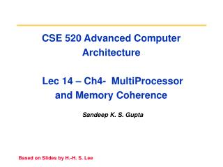CSE 520 Advanced Computer Architecture  Lec 14 – Ch4-  MultiProcessor  and Memory Coherence