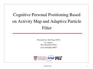 Cognitive Personal Positioning Based on Activity Map and Adaptive Particle Filter