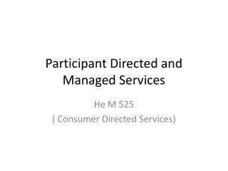 Participant Directed and Managed Services
