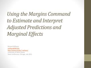 Using the Margins Command to Estimate and Interpret  Adjusted Predictions and Marginal Effects