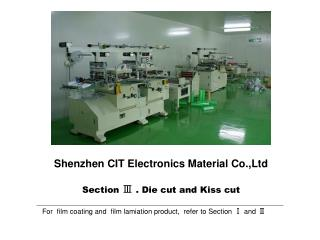 Shenzhen CIT Electronics Material Co.,Ltd Section  Ⅲ  . Die cut and Kiss cut