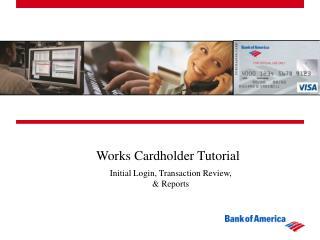 Works Cardholder Tutorial