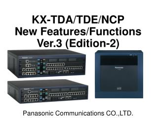 KX-TDA/TDE/NCP New Features/Functions Ver.3 (Edition-2)
