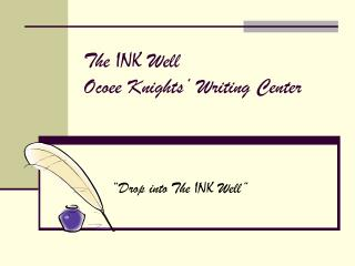 The  INK  Well Ocoee Knights' Writing Center