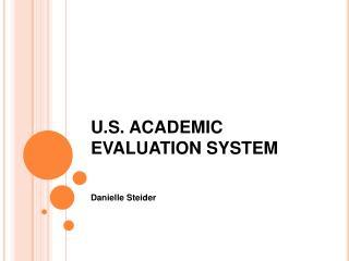 U.S. ACADEMIC EVALUATION SYSTEM