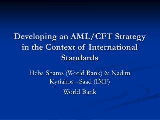 Developing an AML/CFT Strategy in the Context of International Standards