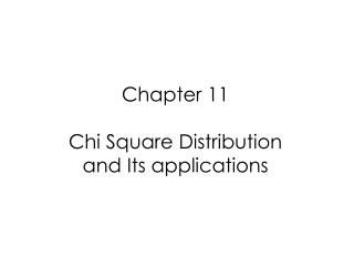 Chapter 11 Chi Square Distribution and Its applications