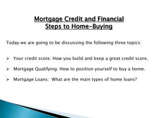 Mortgage Credit and Financial  Steps  to Home-Buying