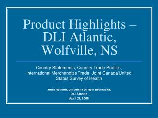 Product Highlights – DLI Atlantic, Wolfville, NS