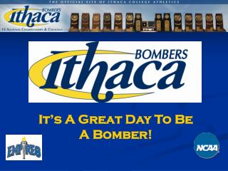 It's A Great Day To Be A Bomber!